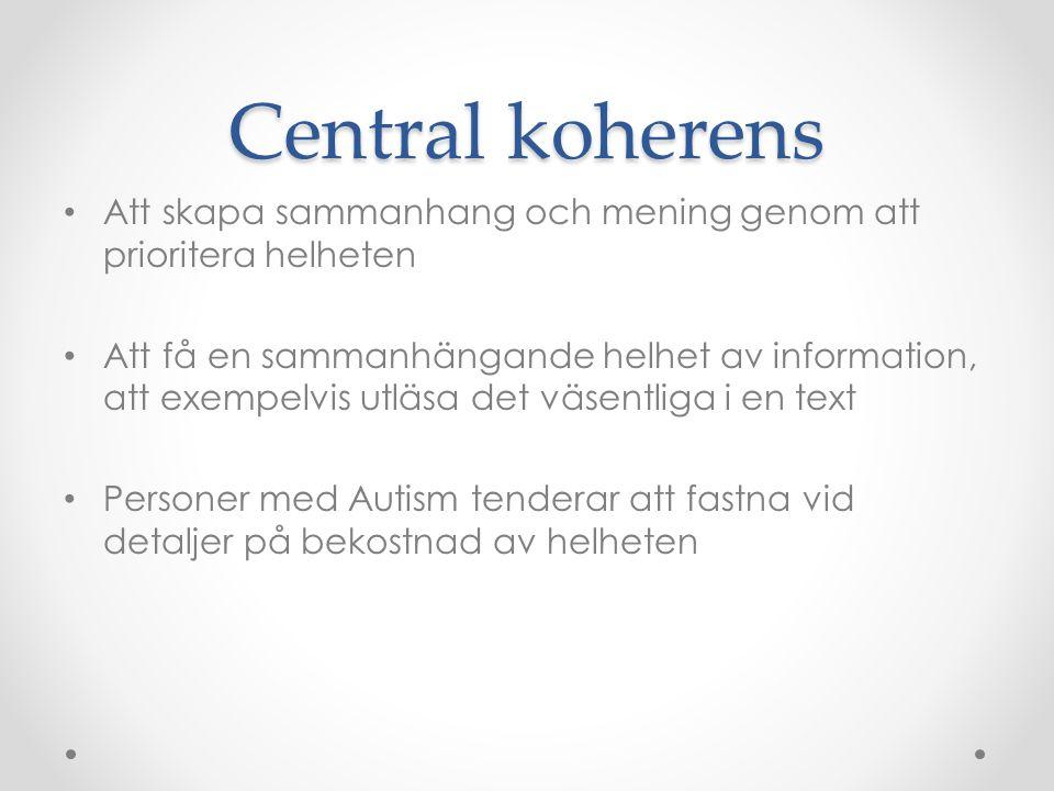 Central koherens Att skapa sammanhang och mening genom att prioritera helheten.
