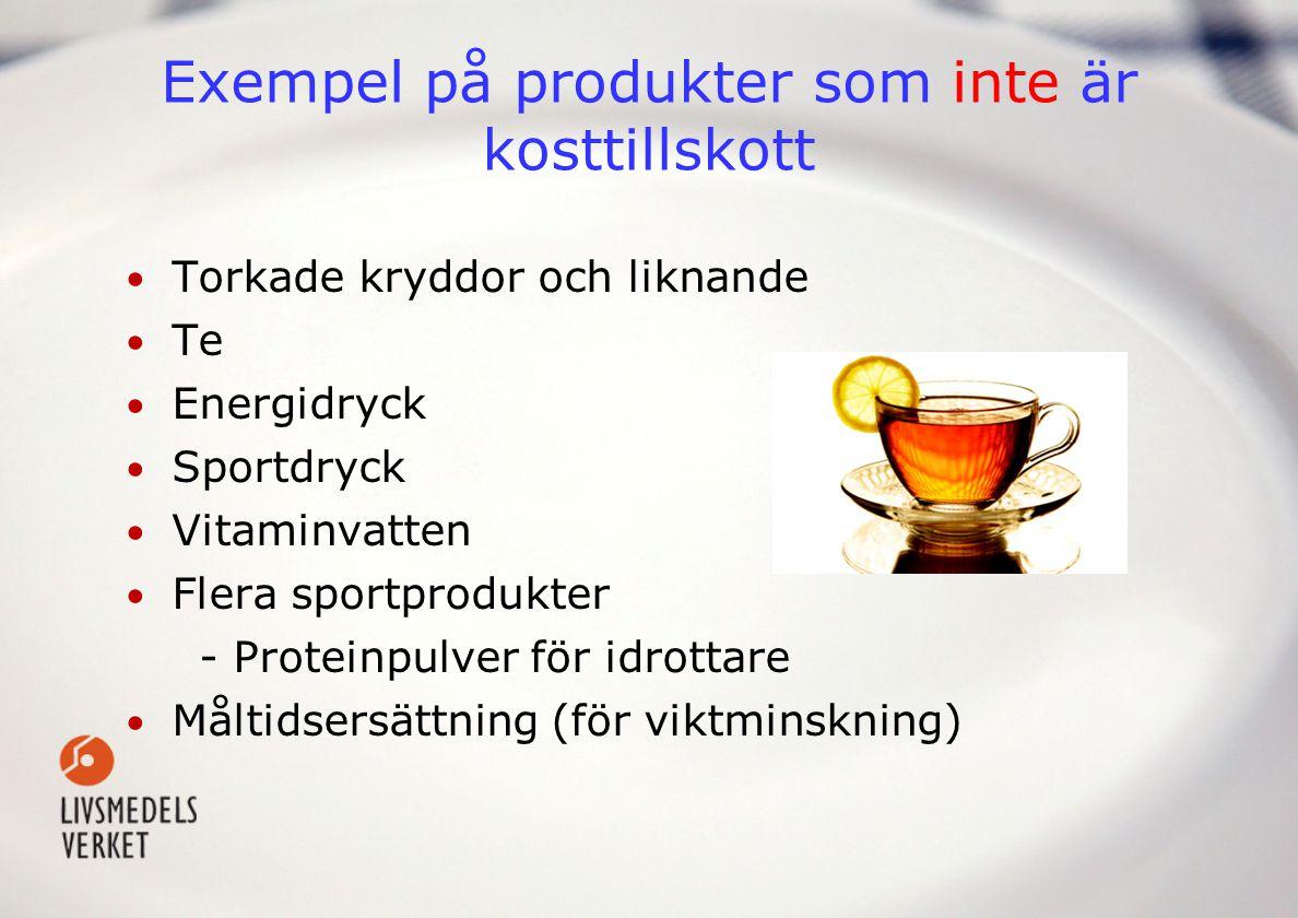 Exempel på produkter som inte är kosttillskott