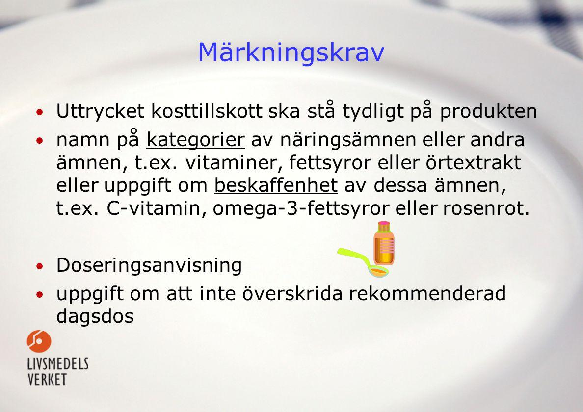 Märkningskrav Uttrycket kosttillskott ska stå tydligt på produkten