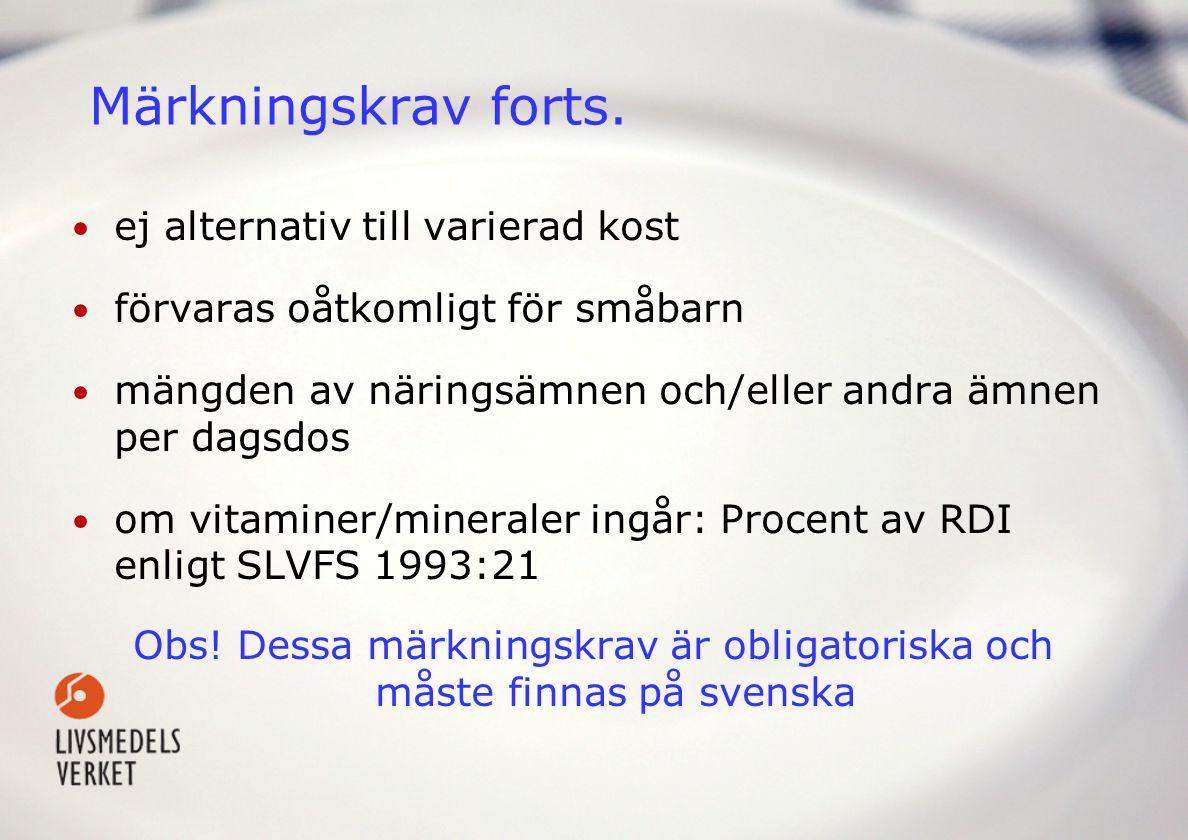 Obs! Dessa märkningskrav är obligatoriska och måste finnas på svenska
