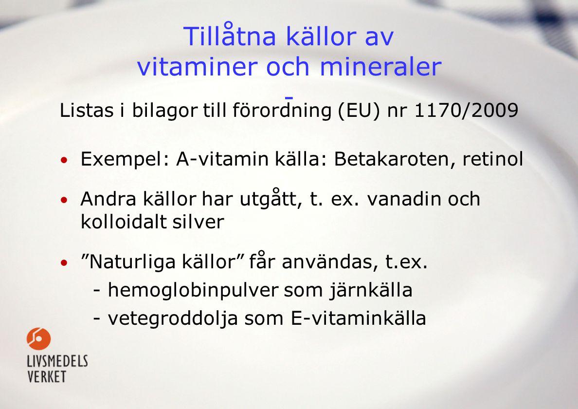 Tillåtna källor av vitaminer och mineraler -