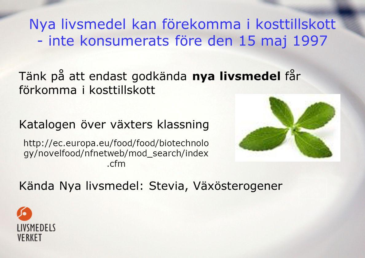 Nya livsmedel kan förekomma i kosttillskott - inte konsumerats före den 15 maj 1997