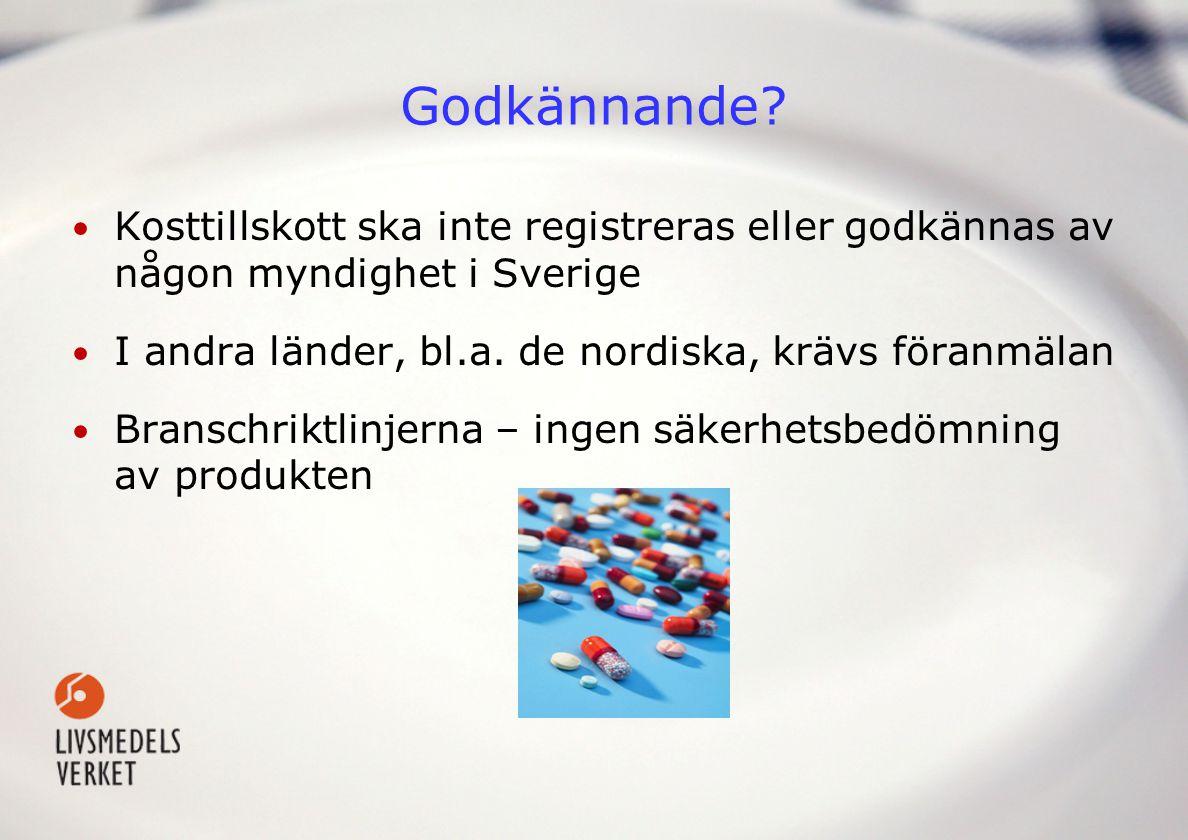 Godkännande Kosttillskott ska inte registreras eller godkännas av någon myndighet i Sverige. I andra länder, bl.a. de nordiska, krävs föranmälan.