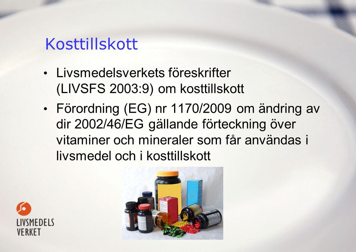 Kosttillskott Livsmedelsverkets föreskrifter (LIVSFS 2003:9) om kosttillskott.