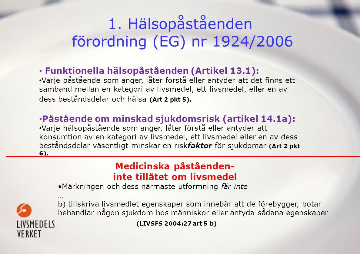 1. Hälsopåståenden förordning (EG) nr 1924/2006