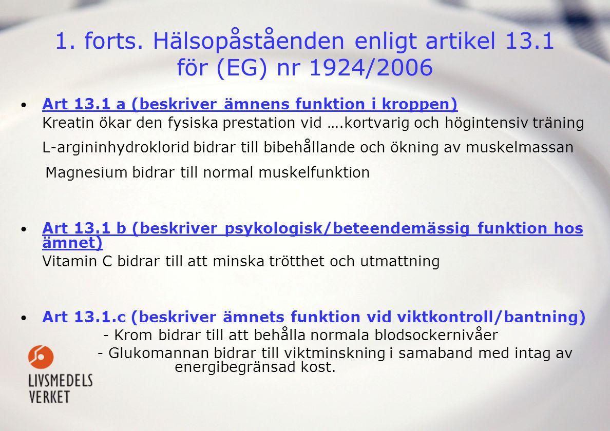 1. forts. Hälsopåståenden enligt artikel 13.1 för (EG) nr 1924/2006
