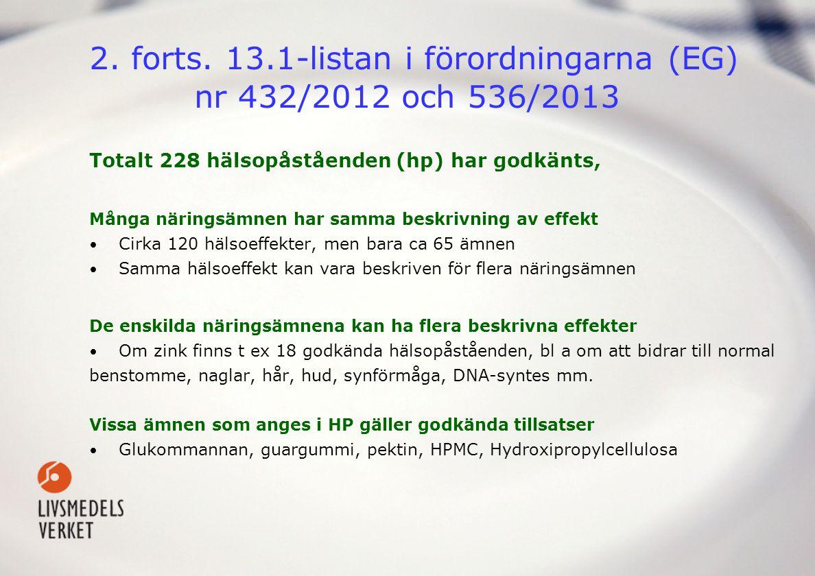 2. forts. 13.1-listan i förordningarna (EG) nr 432/2012 och 536/2013