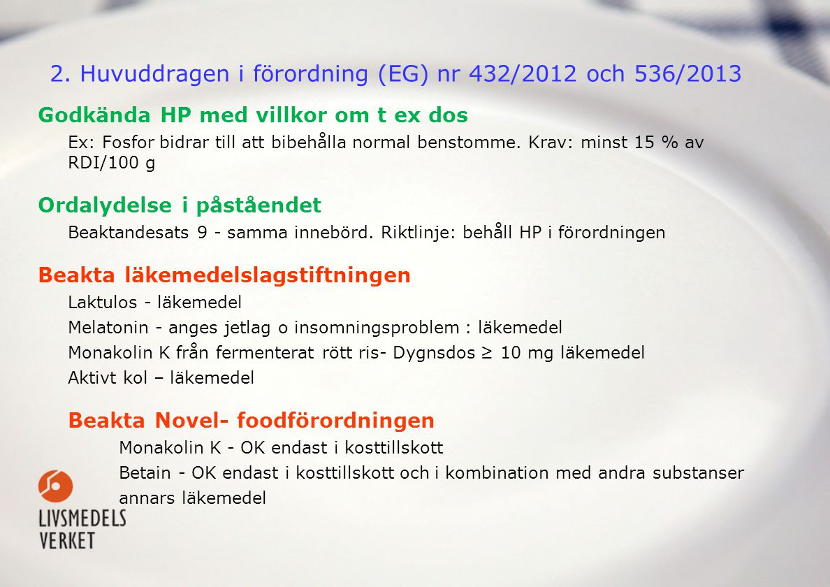 2. Huvuddragen i förordning (EG) nr 432/2012 och 536/2013