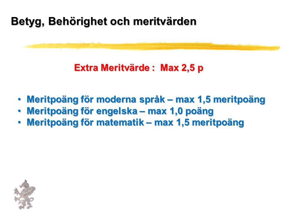 Extra Meritvärde : Max 2,5 p