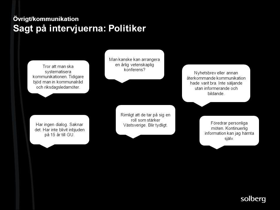 Övrigt/kommunikation Sagt på intervjuerna: Politiker