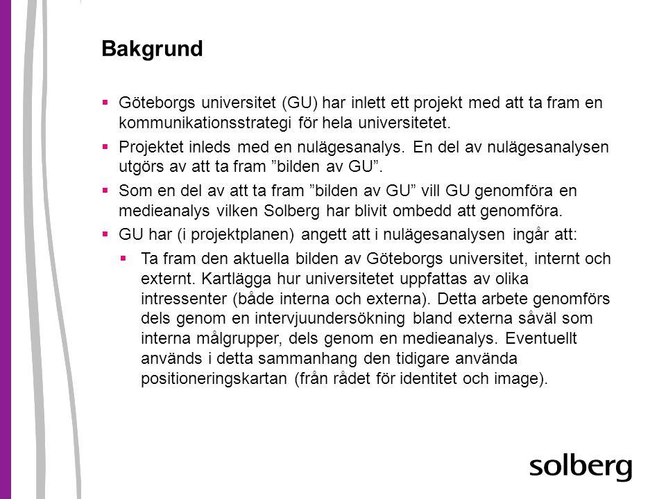 Bakgrund Göteborgs universitet (GU) har inlett ett projekt med att ta fram en kommunikationsstrategi för hela universitetet.