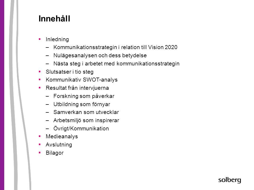 Innehåll Inledning Kommunikationsstrategin i relation till Vision 2020