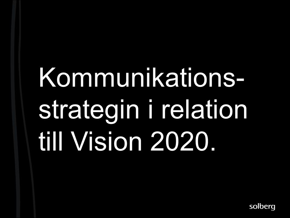 Kommunikations-strategin i relation till Vision 2020.