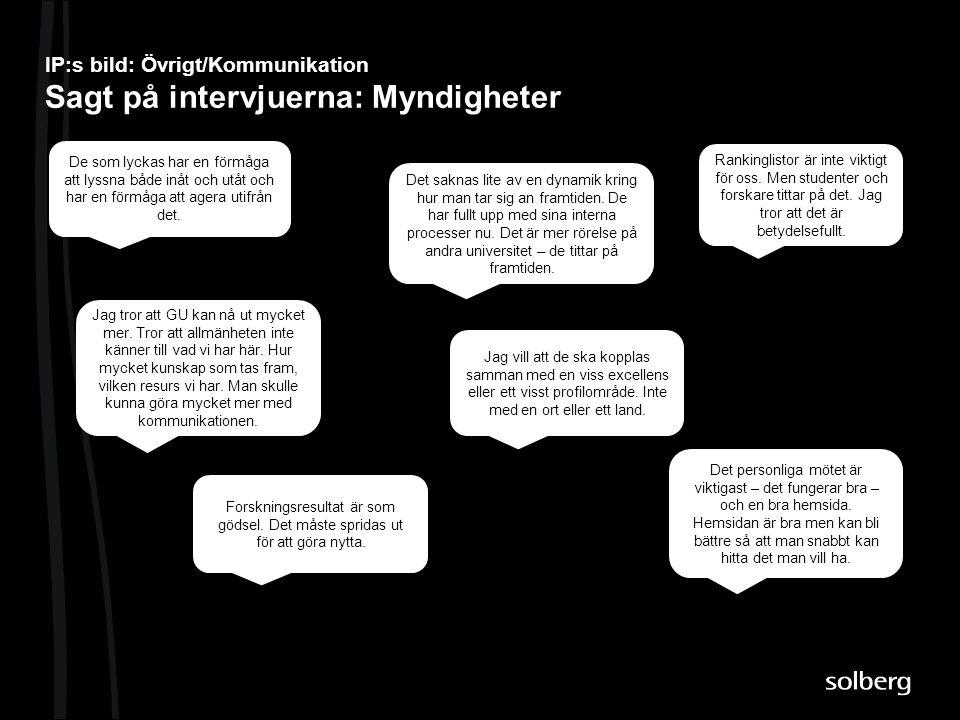 IP:s bild: Övrigt/Kommunikation Sagt på intervjuerna: Myndigheter