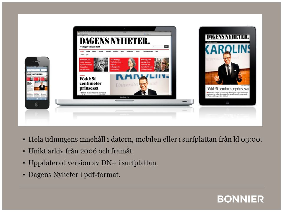 Hela tidningens innehåll i datorn, mobilen eller i surfplattan från kl 03:00.