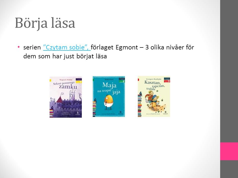 Börja läsa serien Czytam sobie , förlaget Egmont – 3 olika nivåer för dem som har just börjat läsa