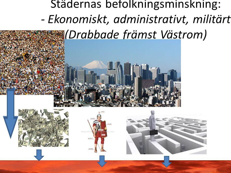 Städernas befolkningsminskning: - Ekonomiskt, administrativt, militärt (Drabbade främst Västrom)