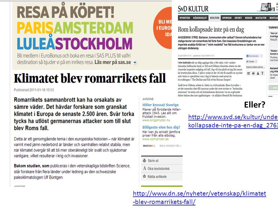 Eller http://www.svd.se/kultur/understrecket/rom-kollapsade-inte-pa-en-dag_2763309.svd.
