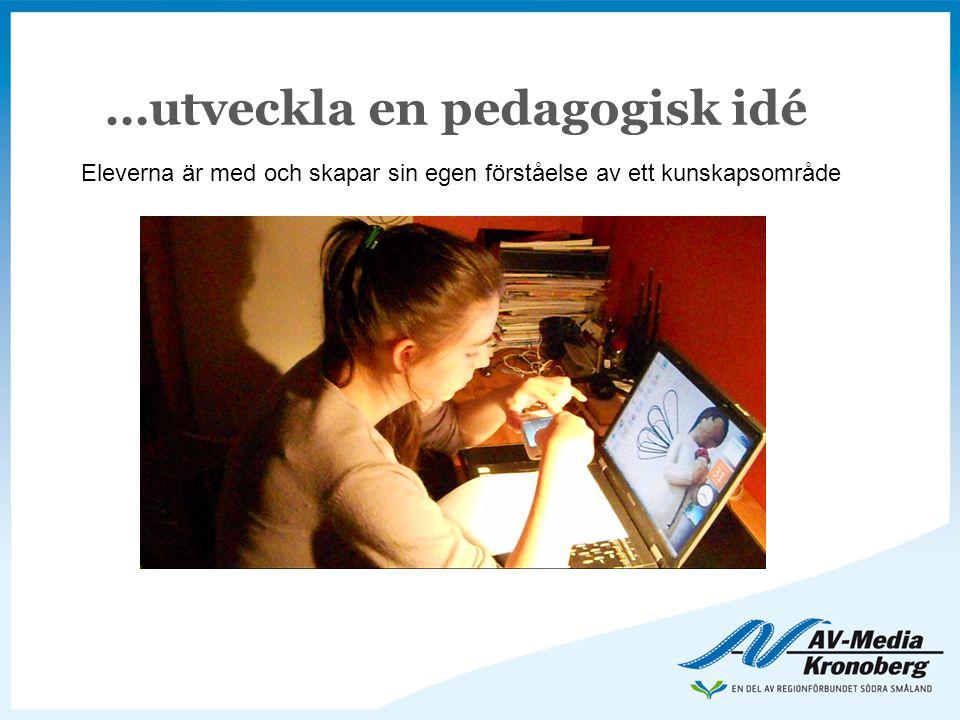 …utveckla en pedagogisk idé