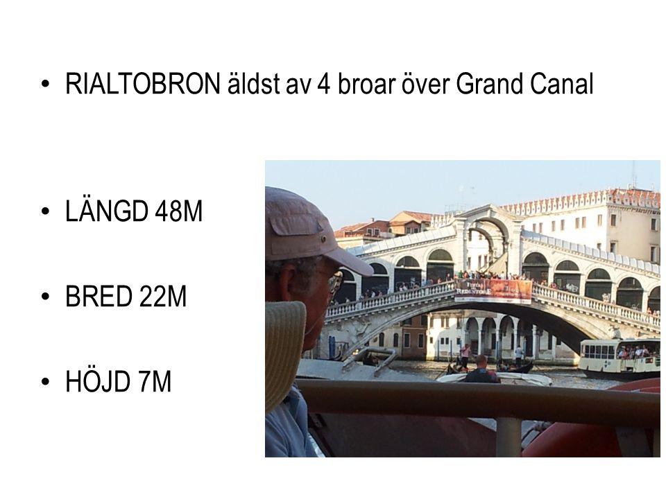 RIALTOBRON äldst av 4 broar över Grand Canal