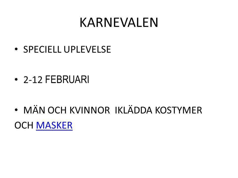 KARNEVALEN SPECIELL UPLEVELSE 2-12 FEBRUARI