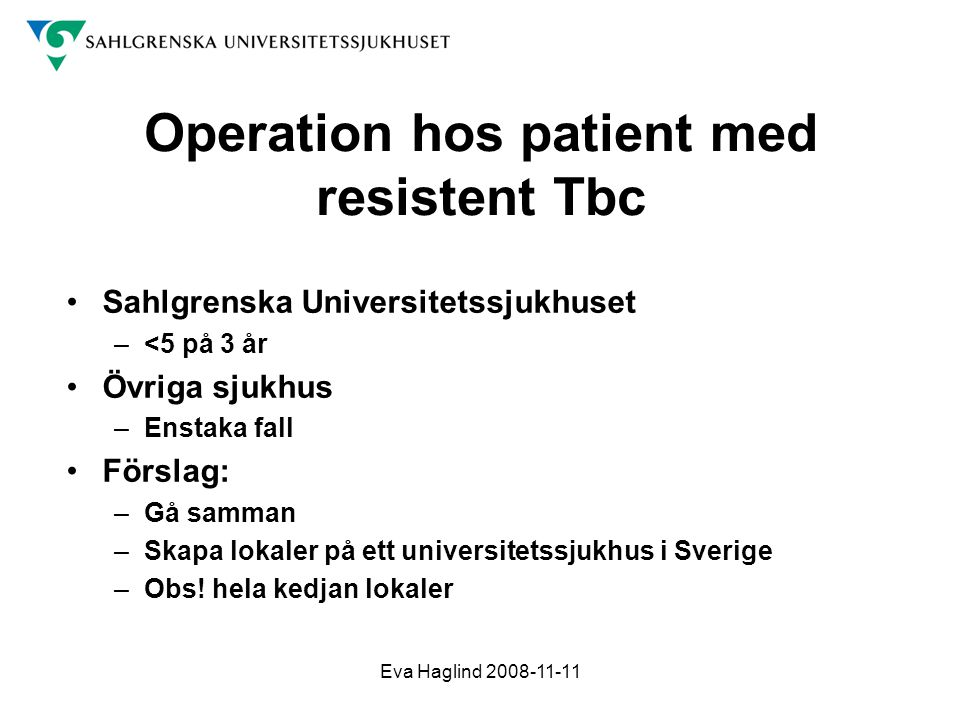 Operation hos patient med resistent Tbc