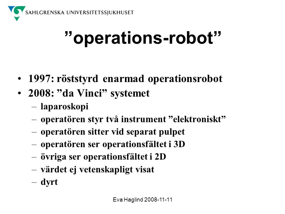 operations-robot 1997: röststyrd enarmad operationsrobot