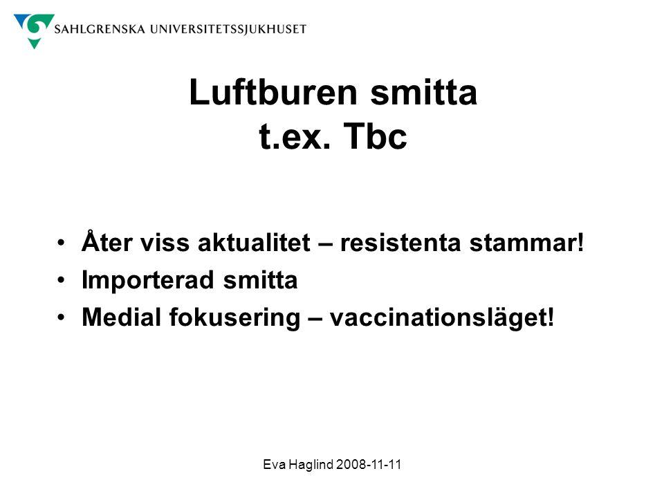 Luftburen smitta t.ex. Tbc