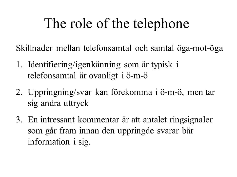 The role of the telephone