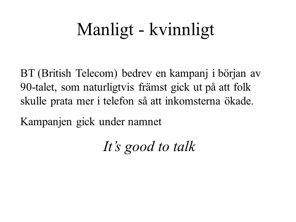 Manligt - kvinnligt It's good to talk
