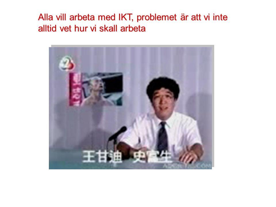 Alla vill arbeta med IKT, problemet är att vi inte