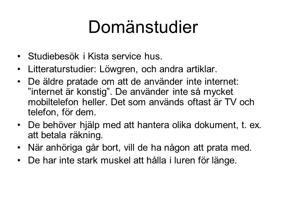Domänstudier Studiebesök i Kista service hus.