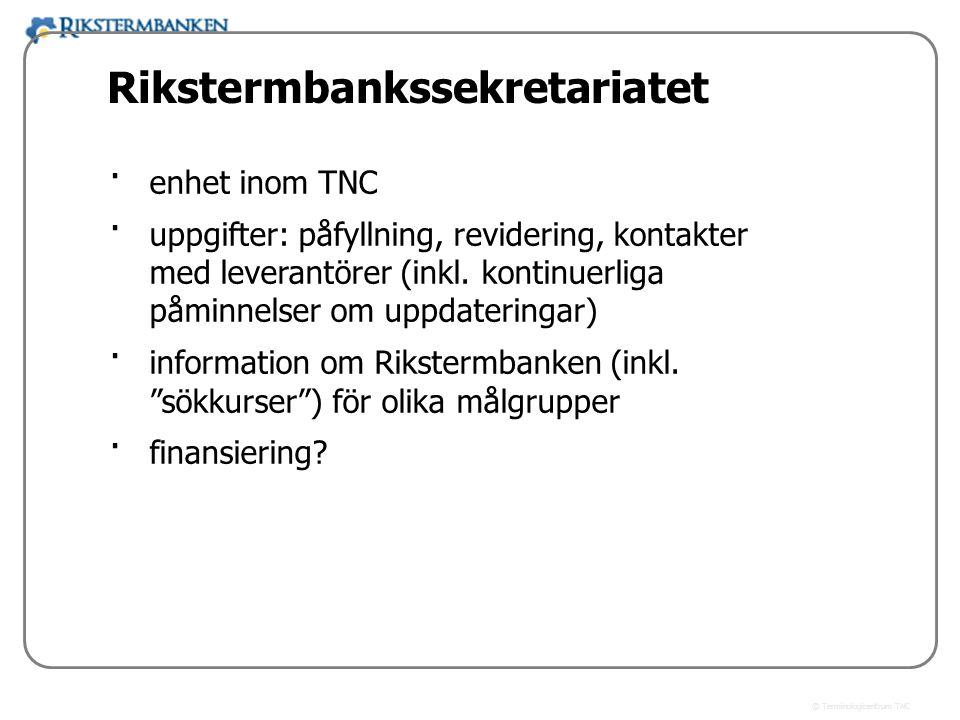 x.x Rikstermbankssekretariatet enhet inom TNC