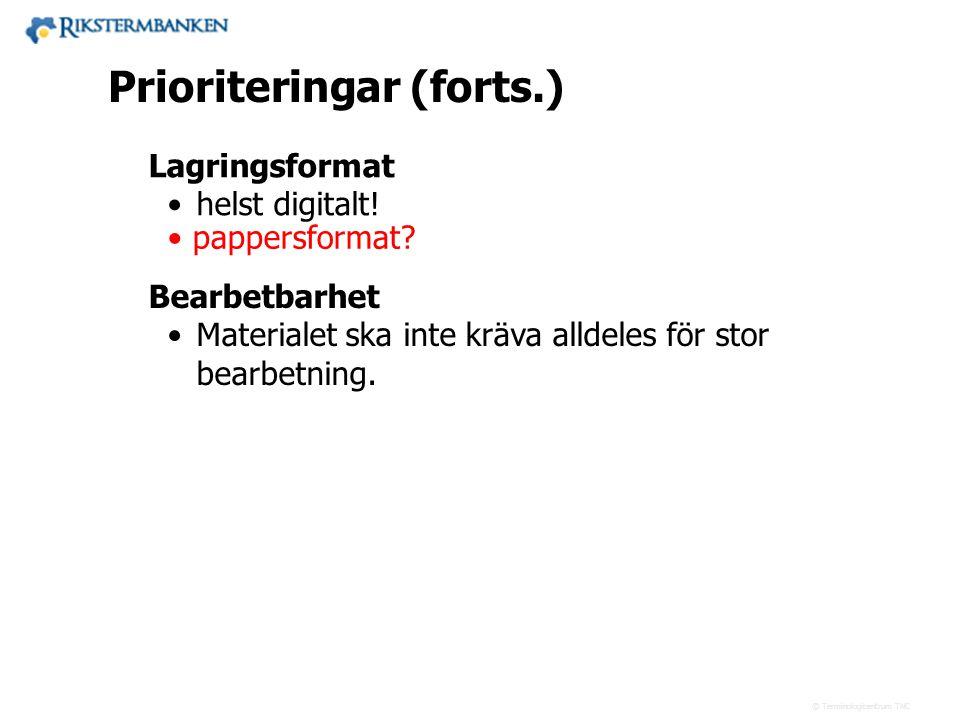 Prioriteringar (forts.)