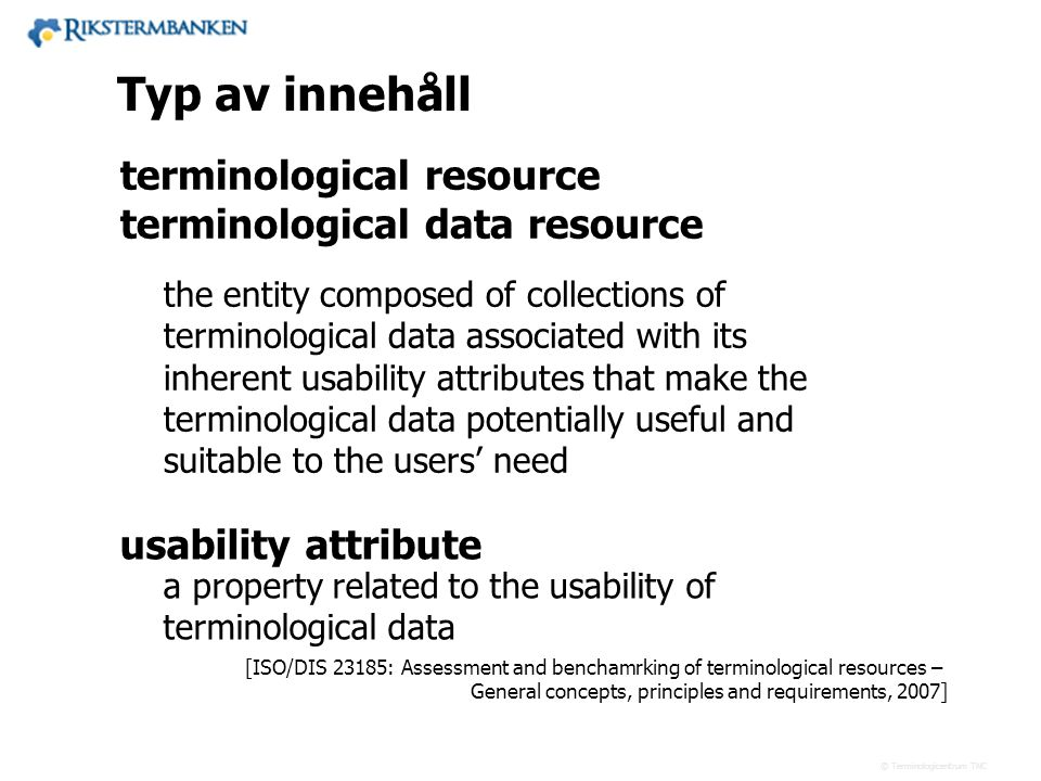 14.1 Typ av innehåll terminological resource