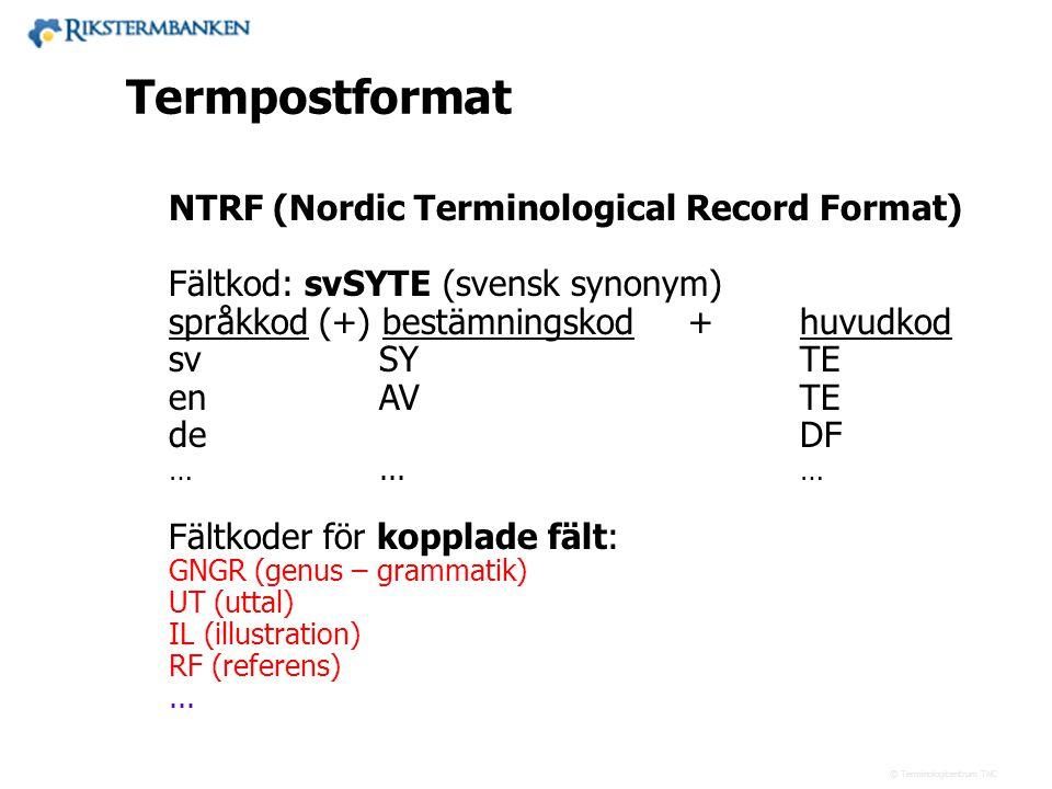 13.2 Termpostformat NTRF (Nordic Terminological Record Format)