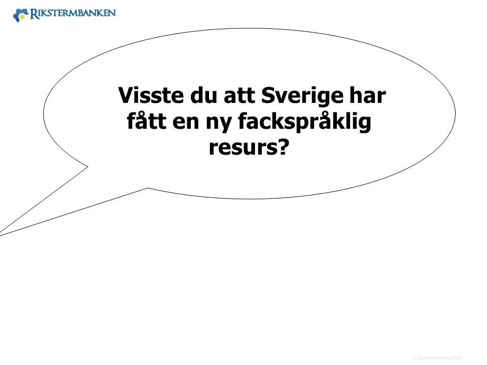 Visste du att Sverige har fått en ny fackspråklig resurs