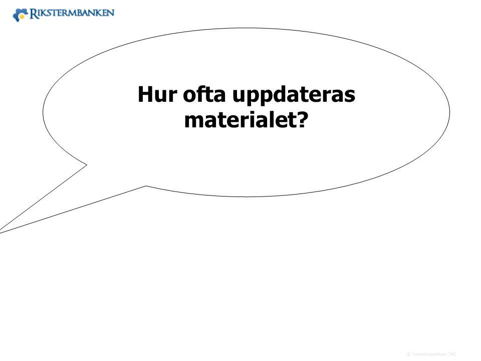 Hur ofta uppdateras materialet