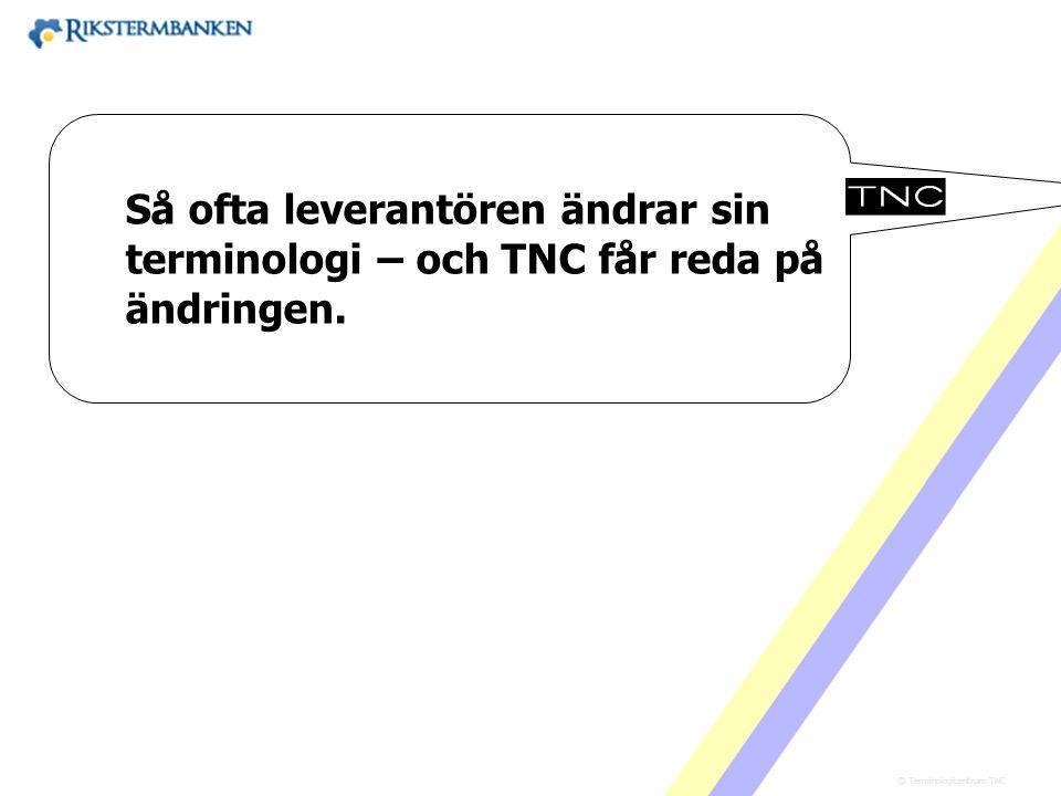 Så ofta leverantören ändrar sin terminologi – och TNC får reda på ändringen.