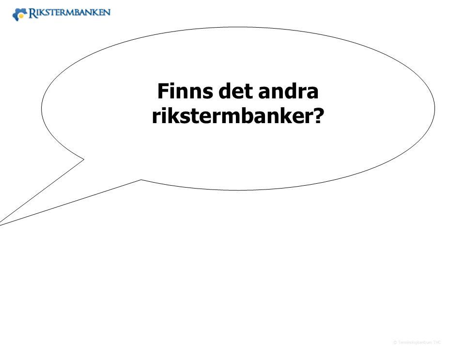 Finns det andra rikstermbanker