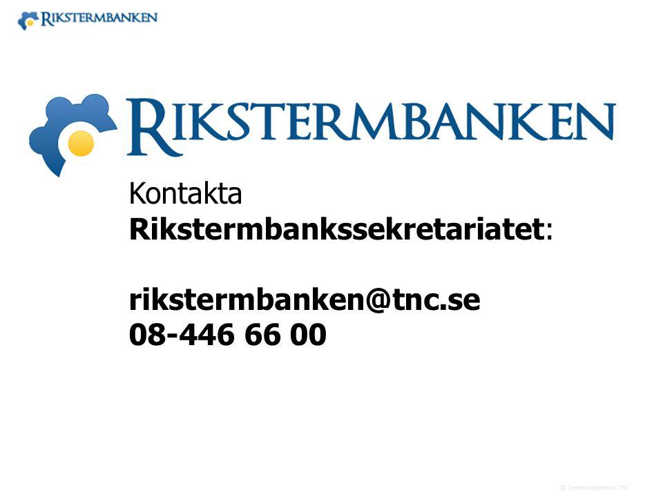 x.x Kontakta Rikstermbankssekretariatet: rikstermbanken@tnc.se