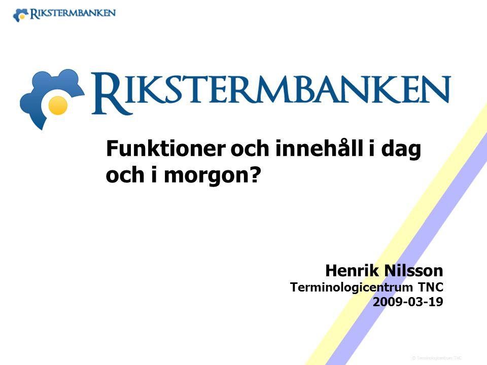 x.x Funktioner och innehåll i dag – och i morgon Henrik Nilsson