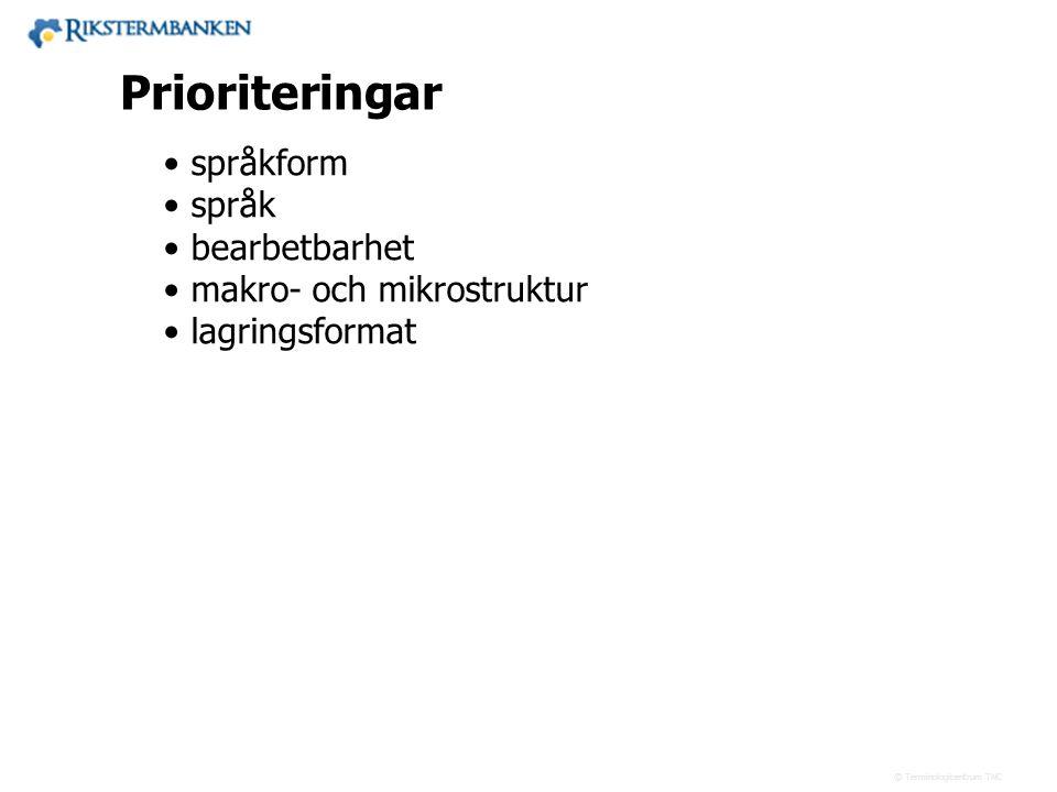 Prioriteringar språkform språk bearbetbarhet makro- och mikrostruktur