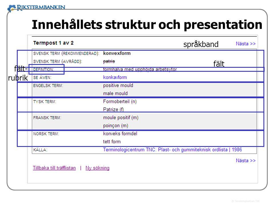 x.x Innehållets struktur och presentation språkband fält fält- rubrik