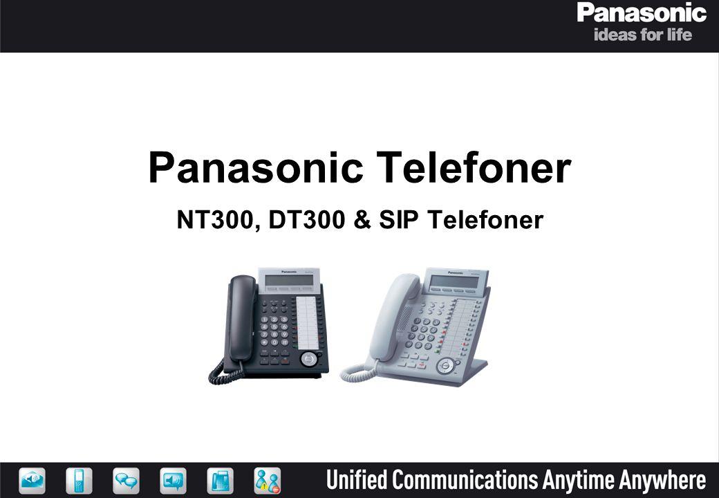 Panasonic Telefoner NT300, DT300 & SIP Telefoner