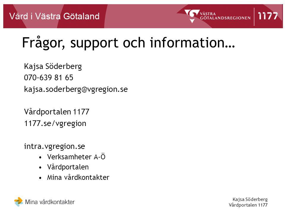 Frågor, support och information…