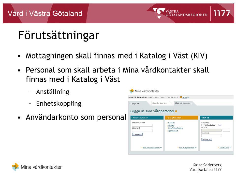 Förutsättningar Mottagningen skall finnas med i Katalog i Väst (KIV)