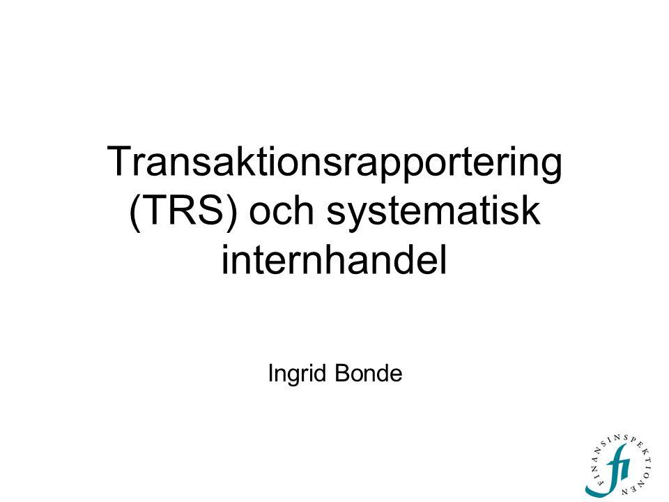 Transaktionsrapportering (TRS) och systematisk internhandel