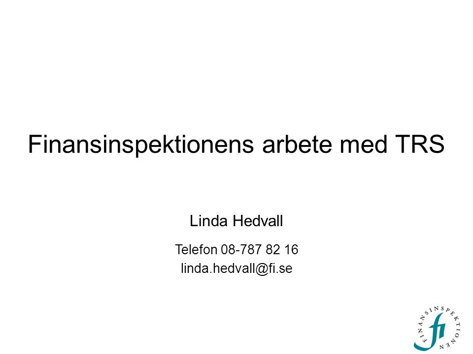 Finansinspektionens arbete med TRS