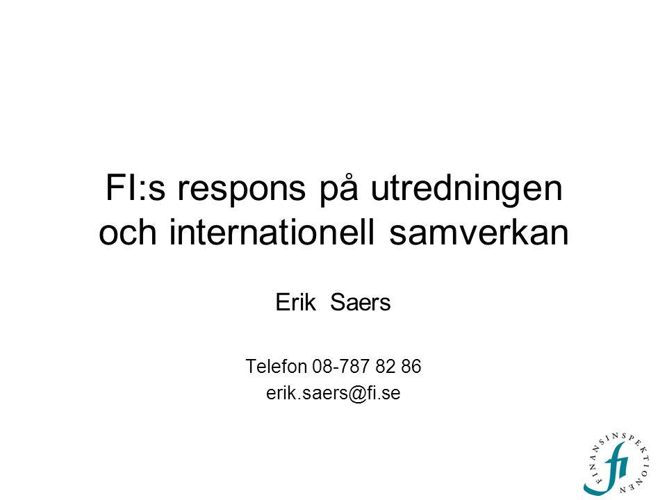 FI:s respons på utredningen och internationell samverkan